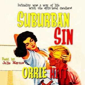 Suburban Sin by Orrie Hitt available on Audible.com